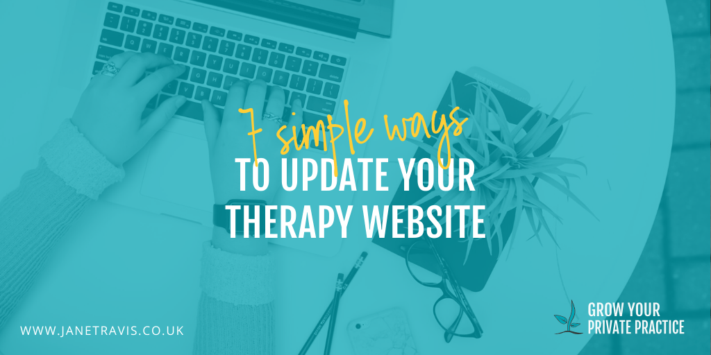 Does your therapy website need a spring clean_ Here are 7 simple ways to update your therapy website - Jane Travis - Grow Your Private Practice