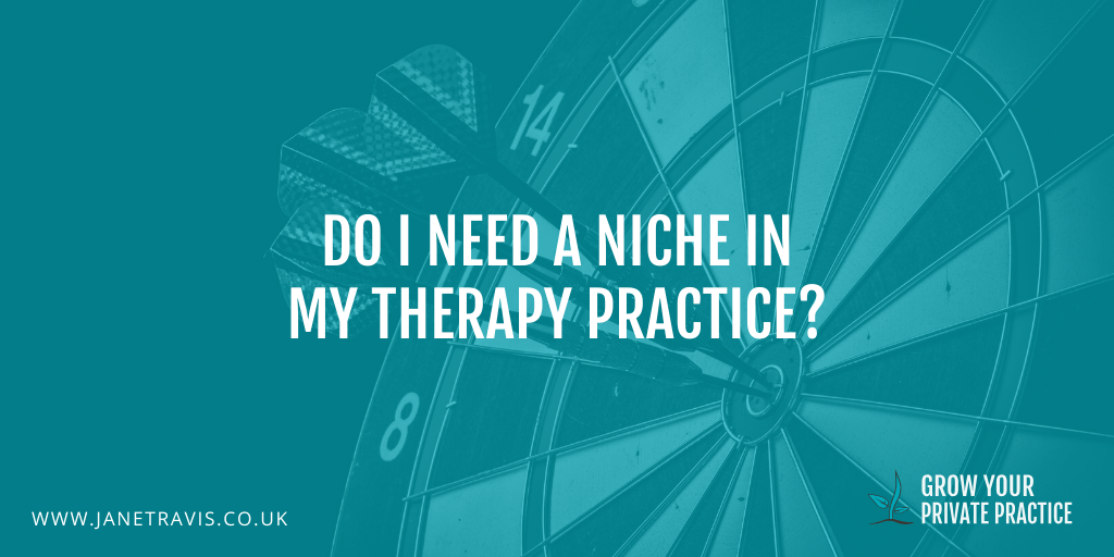 Do I need a niche in my therapy practice_ - Jane Travis - Grow Your Private Practice