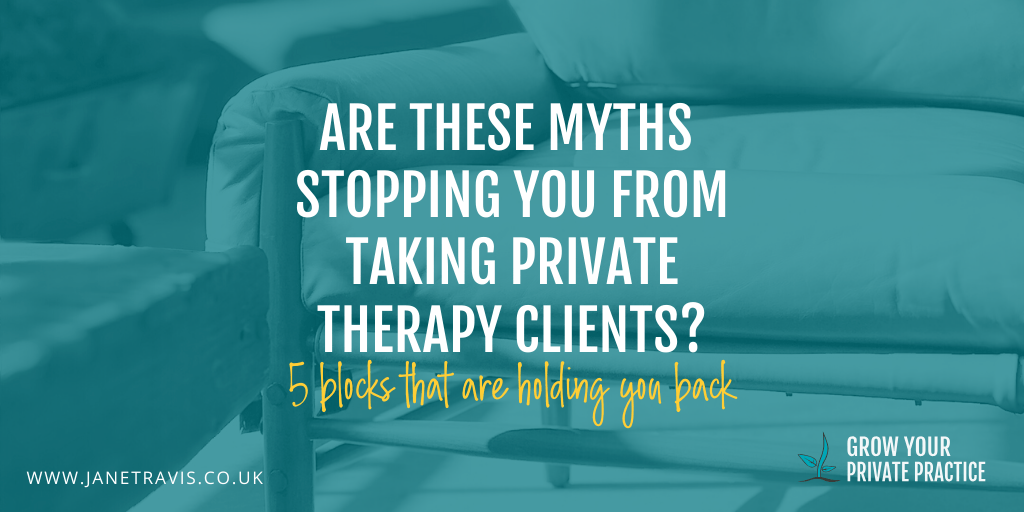 Are these myths stopping you from taking private clients_ - Jane Travis - Grow Your Private Practice