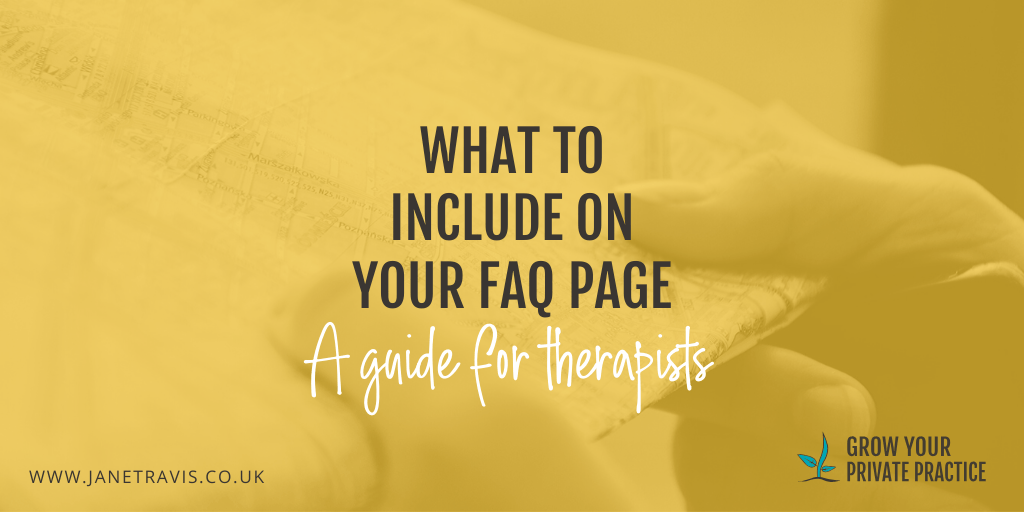 What to include on your FAQ page - Jane Travis - Grow Your Private Practice