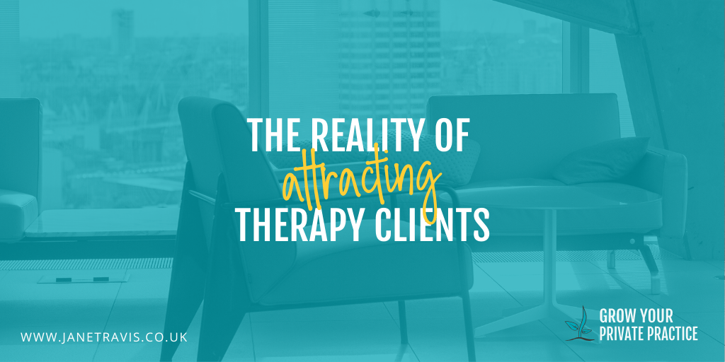 The Reality of Attracting Therapy Clients - Jane Travis - Grow Your Private Practice