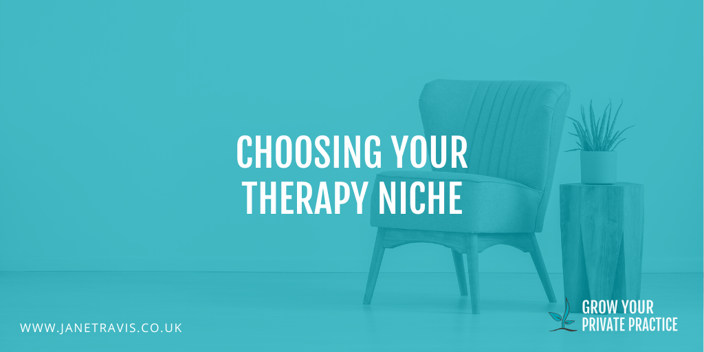Choosing your therapy niche - Jane Travis, Grow Your Counselling Business