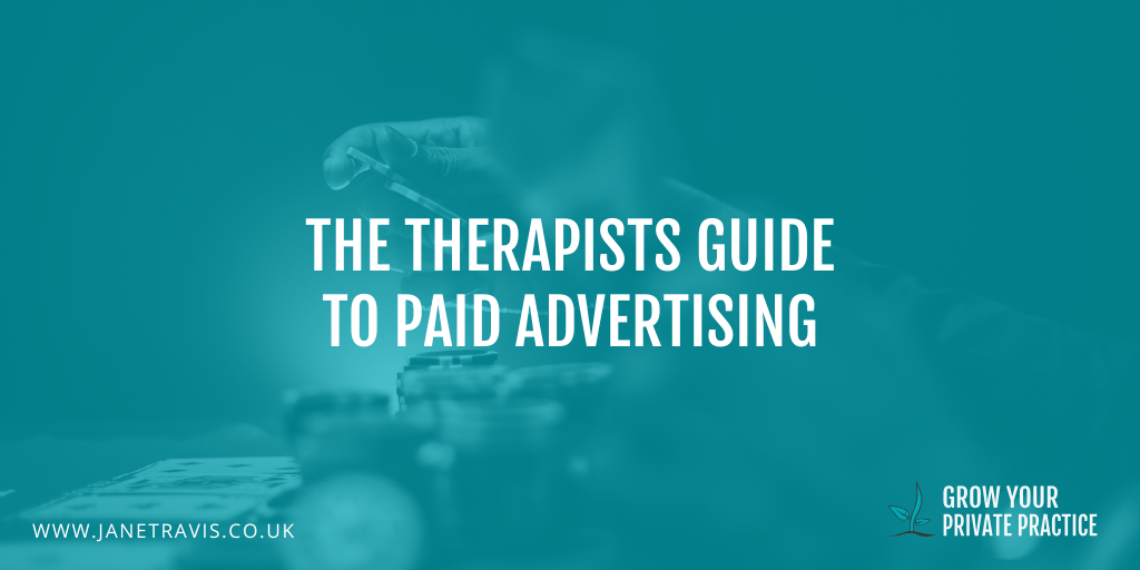 The therapists guide to paid advertising - Jane Travis, Grow Your Counselling Business