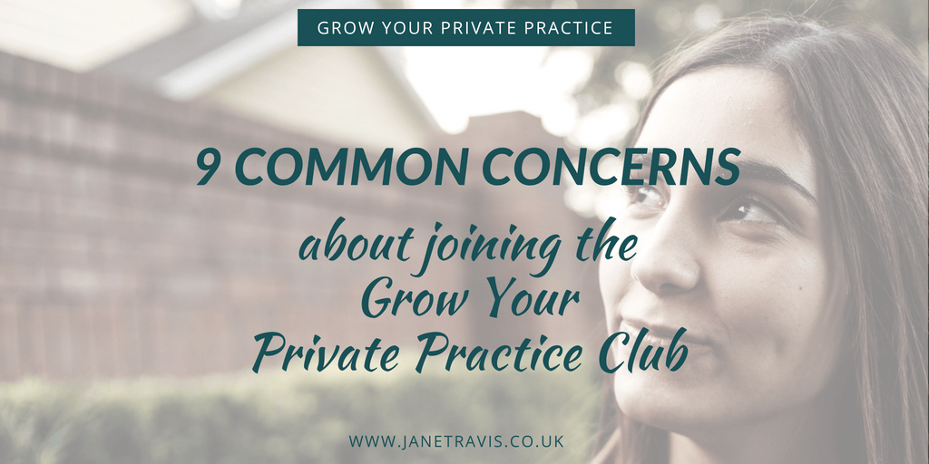 Common concerns about joining the grow your private practice club - Jane Travis (1)