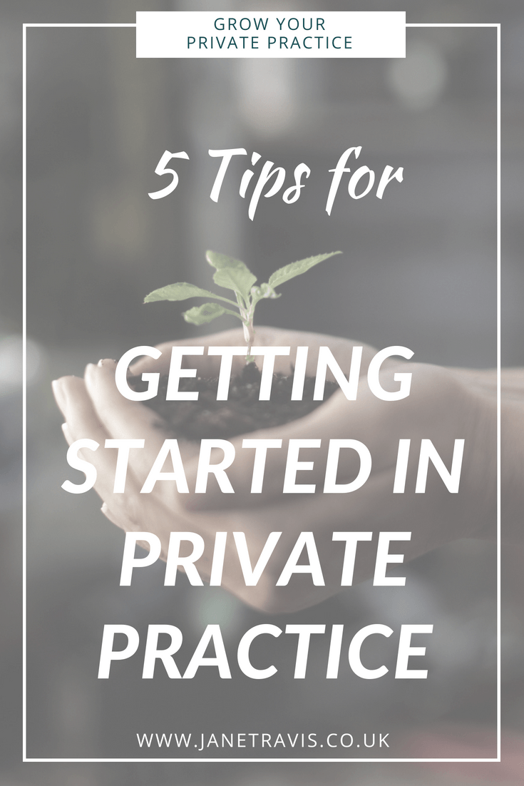 5 Tips for getting started in private practice - Jane Travis
