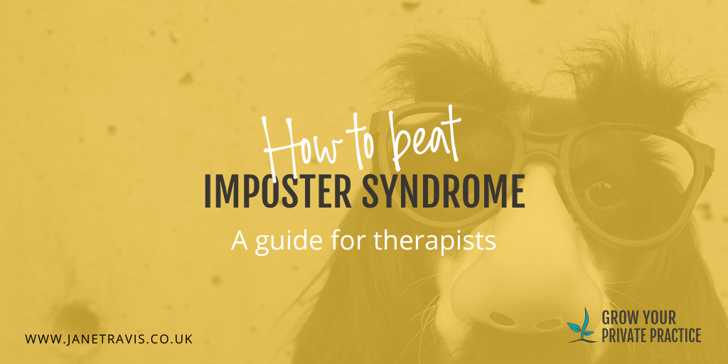 How to beat imposter syndrome -a guide for therapists- Jane Travis, Grow Your Private Practice