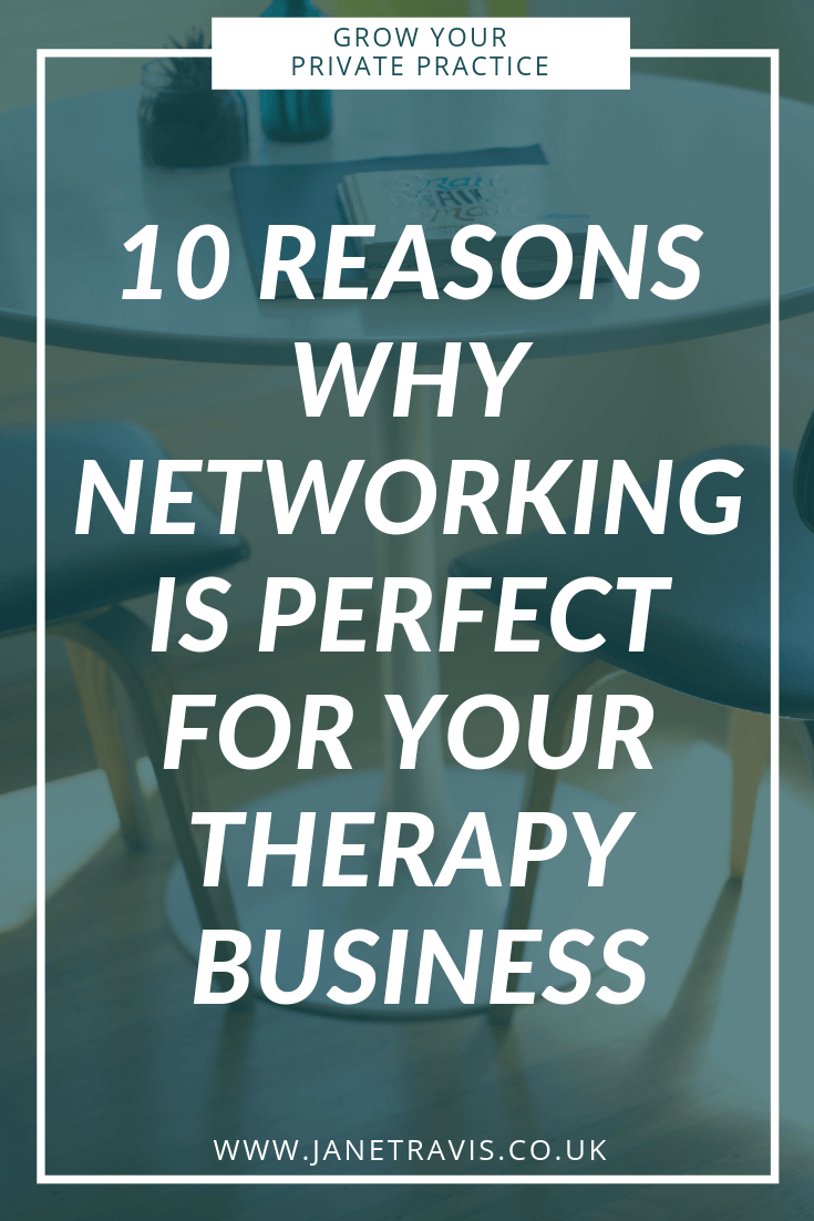 10 reasons why networking is perfect for your therapy business Jane Travis - Grow Your Private Practice