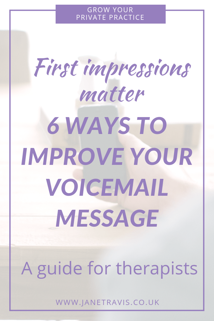 First Impressions Matter-6 ways to improve your voicemail message, a guide for therapists - Jane Travis - Grow Your Private Practice