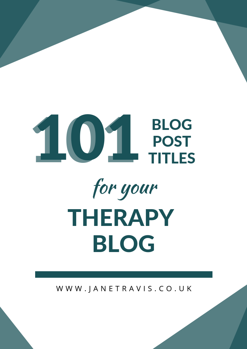 101 blog post titles for your therapy blog - a guide for counsellors and therapists in private practice