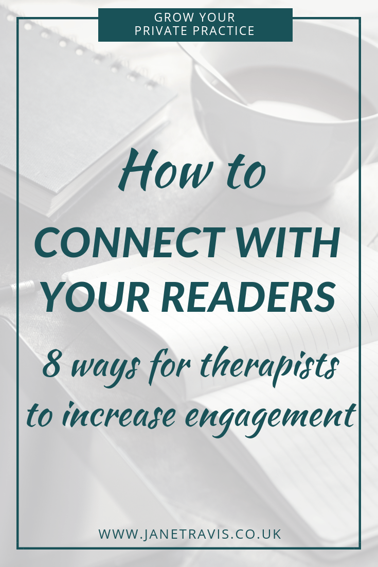 How to connect with your readers (8 ways for therapists to increase engagement) - Jane Travis, Grow Your Private Practice