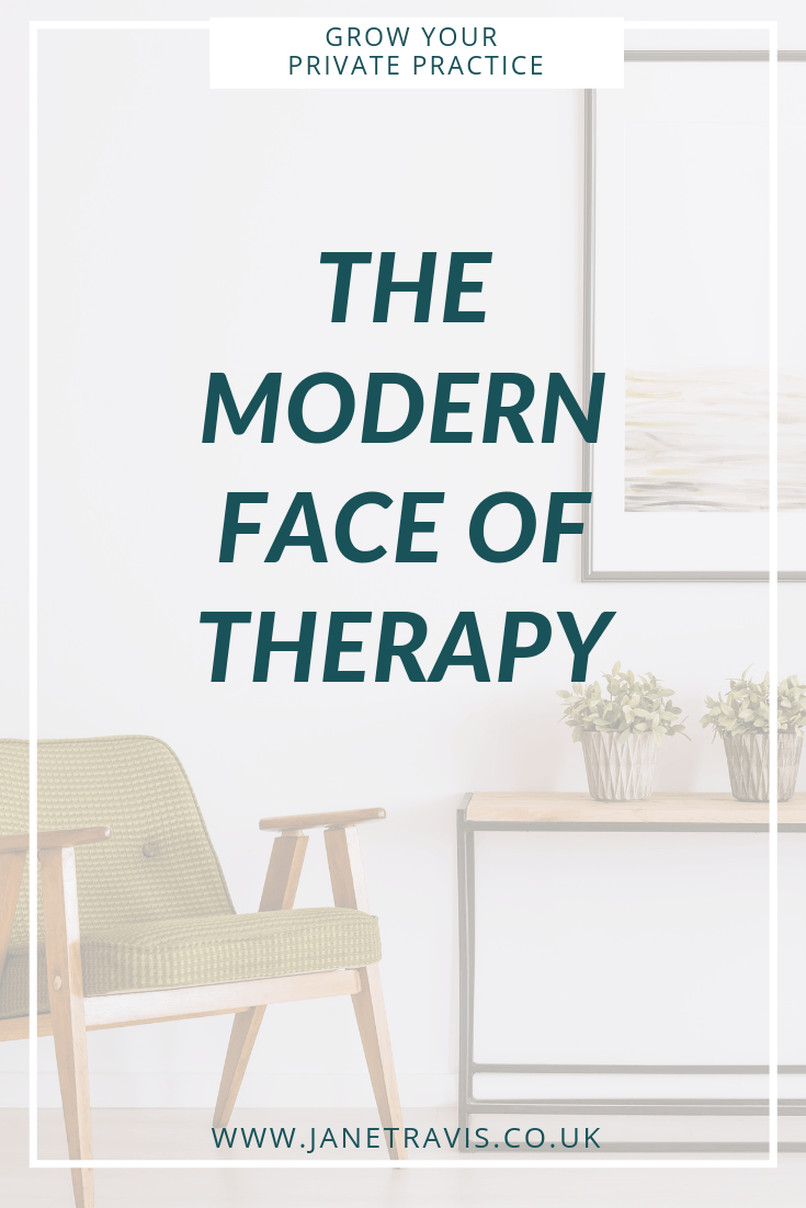 The modern face of therapy - Jane Travis, Grow Your Private Practice
