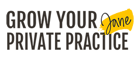 Grow Your Private Practice, with Jane Travis