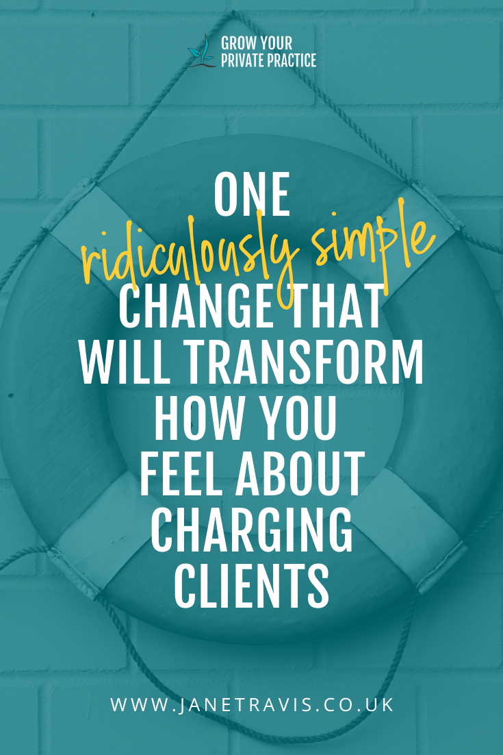 one change that will transform how you feel about charging clients - Jane Travis - Grow Your Private Practice
