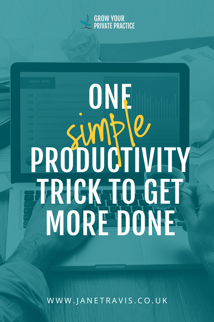 One simple productivity trick to get more done- Jane Travis, Grow Your Counselling Business