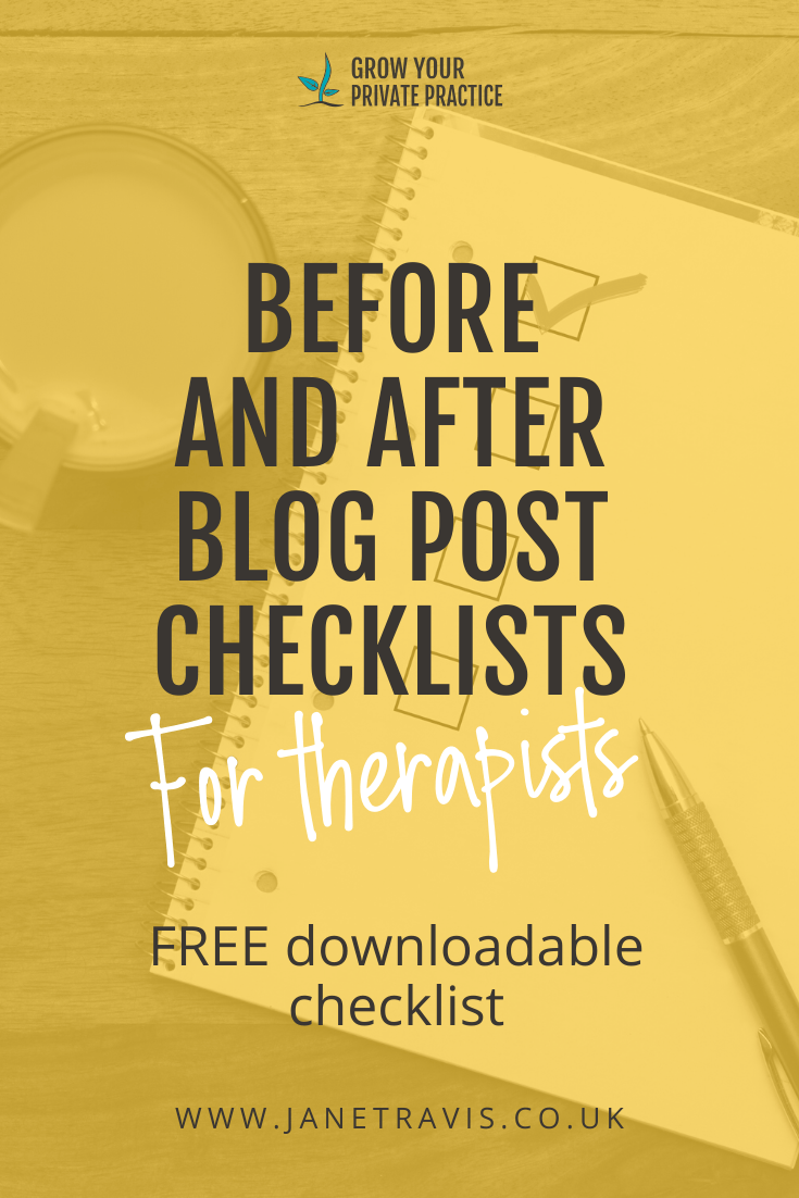 Before and after blog post checklists for counsellors and therapists in private practice - Jane Travis, Grow Your Counselling Business