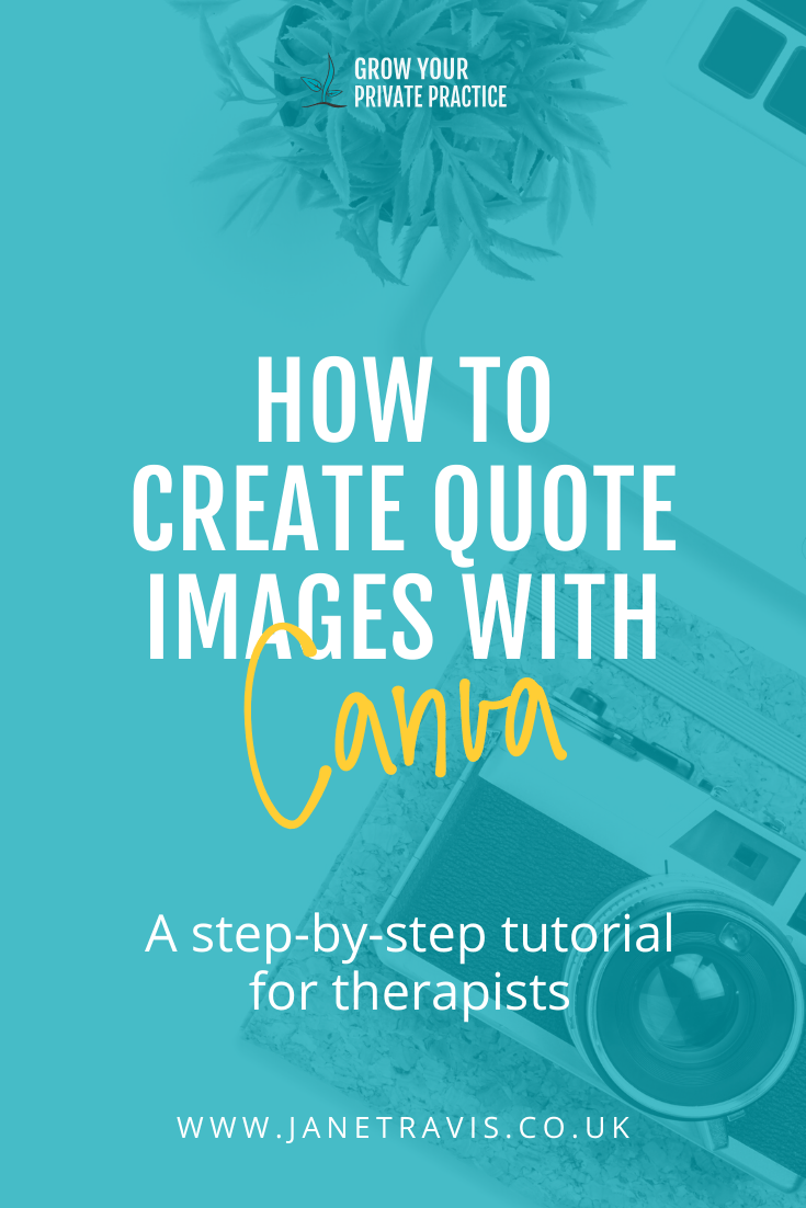 How to create quote images with Canva - Jane Travis - Grow Your Private Practice