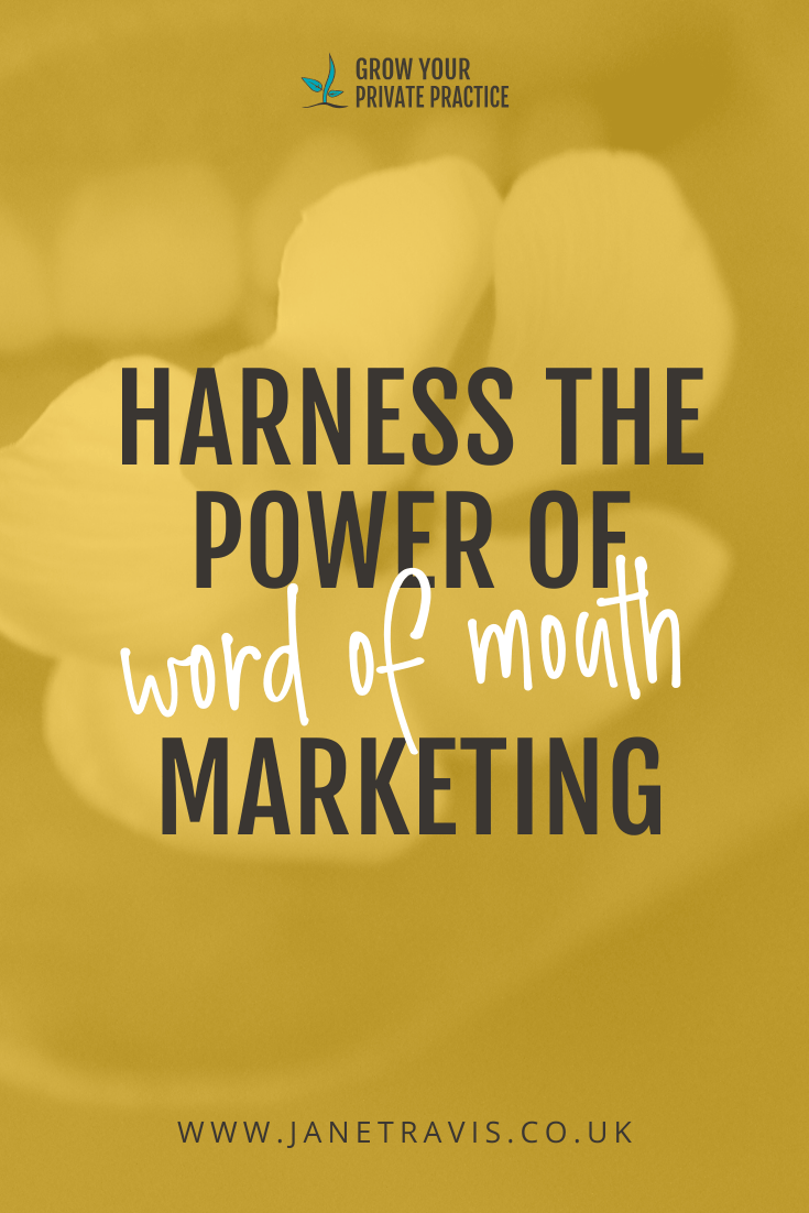 Harness the power of word of mouth marketing: a guide for counsellors and therapists - Jane Travis, Grow Your Counselling Business