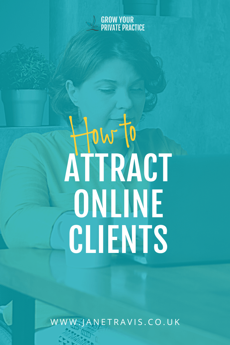 How to attract online clients to your private practice - Jane Travis