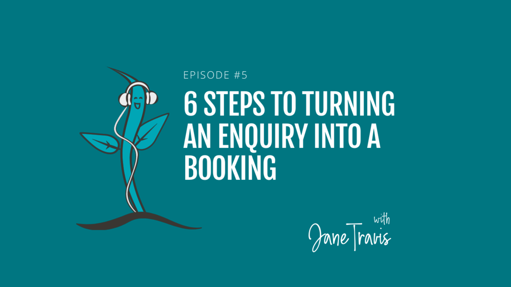 005: 6 Steps to turning an enquiry into a booking with Jane Travis - Grow Your Private Practice Show