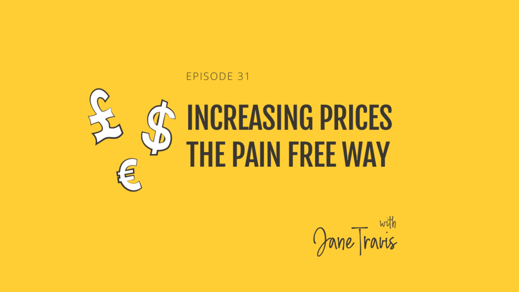 Increasing prices the pain free way with Jane Travis