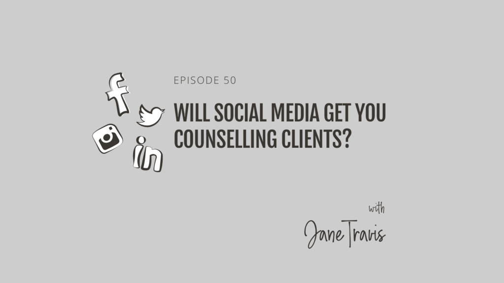 Will social media get you more counselling clients, with Jane Travis