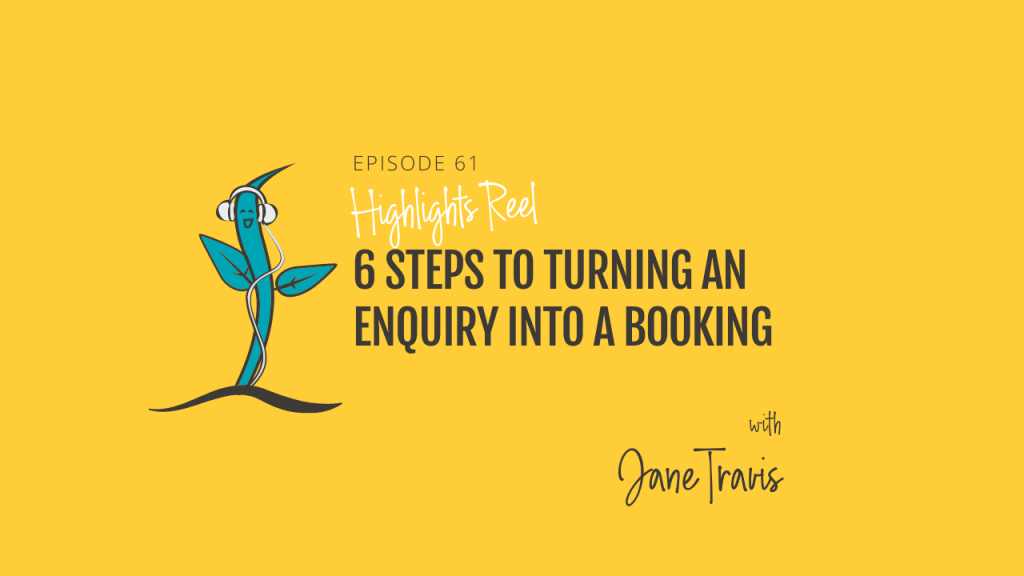 Highlights Reel: 6 steps to turning an enquiry into a booking