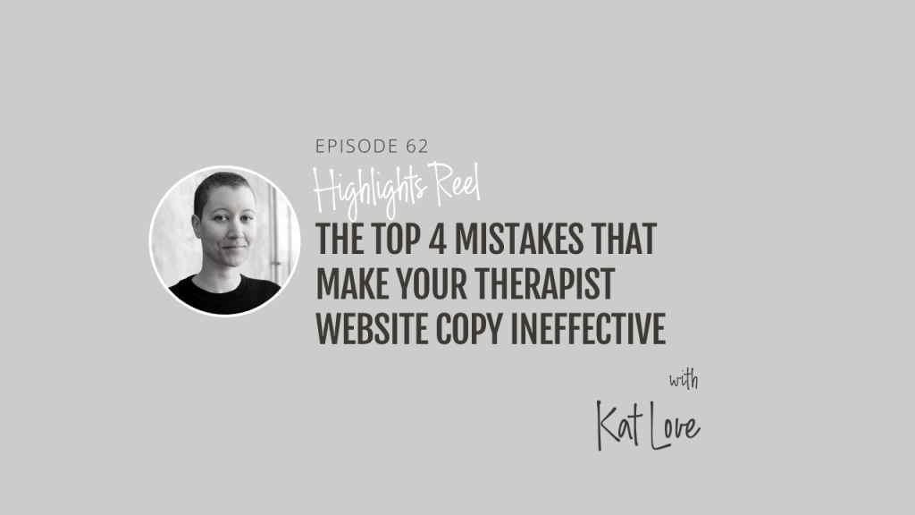 The top 4 mistakes that make your therapist website copy ineffective with Kat Love