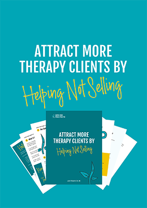 Attract therapy clients by helping not selling