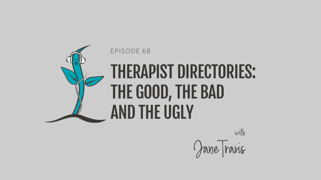 Therapist Directories: The good, the bad and the ugly with Jane Travis