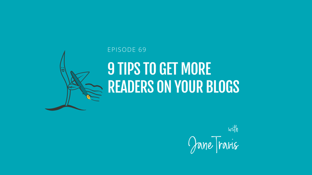 9 tips to get more readers on your blogs with Jane Travis